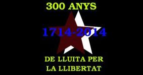 1714-2014: 300 anys de lluita per la llibertat